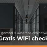 Gratis WiFi check voor bedrijven